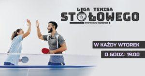 Liga tenisa stołowego strefa ruchu ksiazenice